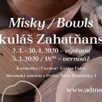 Misky / Mikuláš Zahatňanský – 2. 3. – 30. 4. 2020 – Slovenský inštitút vPrahe